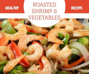 Roasted Shrimp and Vegetable recipe graphic